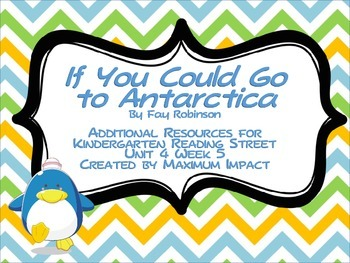 "Reading Street Kindergarten ""If You Could Go to Antarctica"" Resources"