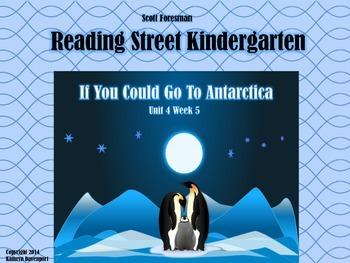Reading Street Kindergarten If You Could Go to Antarctica Unit 4 Week 5