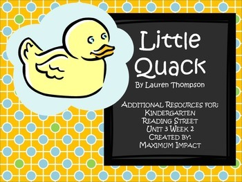 "Reading Street Kindergarten ""Little Quack"" Resources"