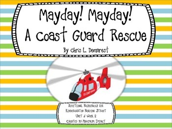 """Reading Street Kindergarten """"Mayday! Mayday! A Coast Guard Rescue"""" Resources"""