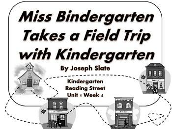 "Reading Street Kindergarten ""Miss Bindergarten... Field Trip"" Resources"