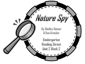 "Reading Street Kindergarten ""Nature Spy"" Resources"