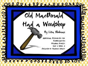 "Reading Street Kindergarten ""Old MacDonald Had a Woodshop"" Resources"