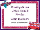Write the Room Kindergarten Phonics - Aligned with Reading Street Unit 5 Week 5