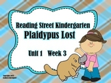 Reading Street Kindergarten Plaidypus Lost Unit 1 Week 3