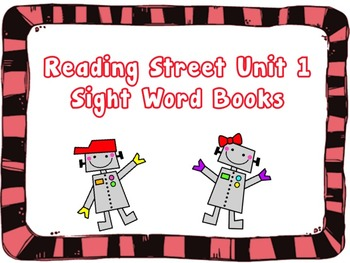 Kindergarten Sight Words Foldable Books - Aligned to Reading Street Unit 1
