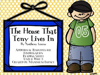 """Reading Street Kindergarten """"The House That Tony Lives In"""" Resources"""
