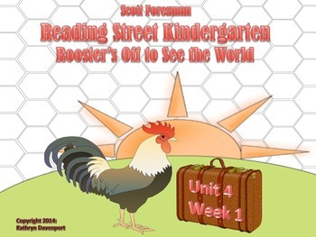 Reading Street Kindergarten Unit 4 Week 1 Rooster's Off to See the World