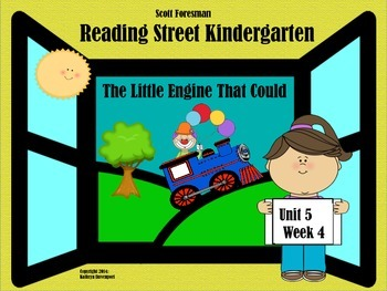 Reading Street Kindergarten Unit 5 Week 4 The Little Engin