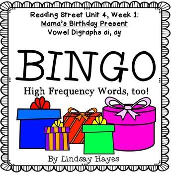 Reading Street: Mama's Birthday Present BINGO, Vowel Digraphs ai, ay