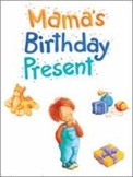 Reading Street Mama's Birthday Present Unit 4 Week 1