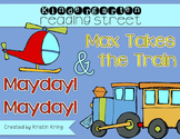 """Reading Street """"Max Takes the Train"""" and """"Mayday! Mayday!"""""""