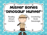Reading Street Mister Bones Dinosaur Hunter Centers Unit 4 Week 3