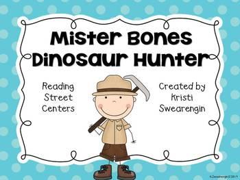 Reading Street Mister Bones Dinosaur Hunter Centers Unit 4 Week 3
