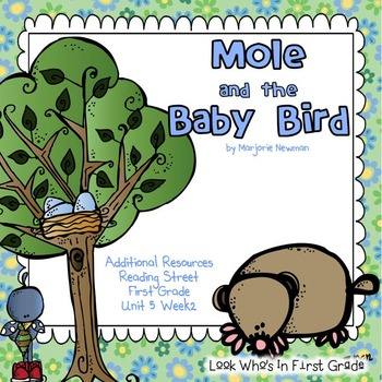 """Reading Street """"Mole and the Baby Bird""""  Additional Resources"""
