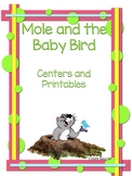 Mole and the Baby Bird, Centers and Printables for All Ability Levels