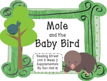 Reading Street Mole and the Baby Bird Unit 5 Week 2, first grade differentiated