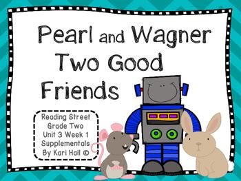 Reading Street Pearl & Wagner Two Good Friends Unit 3 Week