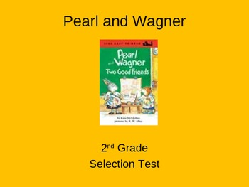 "Reading Street ""Pearl and Wagner"" Selection Test (Turning Point)"