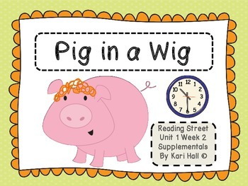 Reading Street Pig in a Wig Unit 1 Week 2 Differentiated Resources First grade