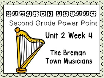 Reading Street Power Point Unit 2 Week 4. The Breman Town Musical. Second Grade