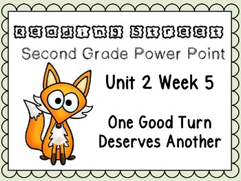 Reading Street Power Point Unit 2 Week 5. One Good Turn. Second Grade