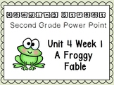 Reading Street Power Point Unit 4 Week 1 A Froggy Fable. Second Grade