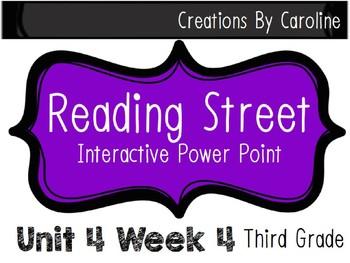 Reading Street Power Point Unit 4 Week 4. Third Grade