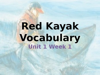 Reading Street: Red Kayak Vocabulary: Sentences/Definition/Picture
