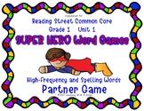 Reading Street Resource SUPER HERO WORD GAMES First Grade Unit 1