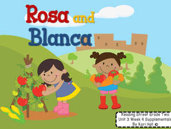 Reading Street Rosa and Blanca Unit 3 Week 4 Differentiated 2nd Grade