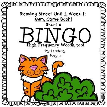 Reading Street: Sam, Come Back! BINGO Short a