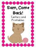 Reading Street, Sam, Come Back! Centers, Printables, and Word Wall Words