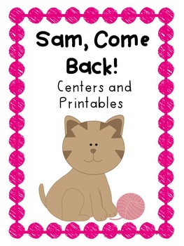 Reading Street, Sam, Come Back! Centers, Printables, and W