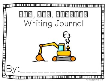 Reading Street Scott Foresman Writing Journal- Unit 1 Week 6- Dig, Dig, Digging