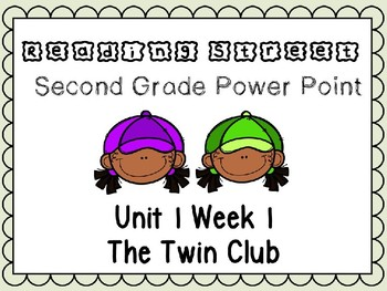 Reading Street Second Grade Power Point Unit 1 Week 1 The Twin Club