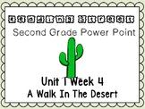 Reading Street. Second Grade. Unit 1 Week 4 Power Point A Walk In The Desert
