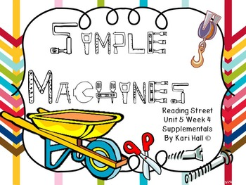 Reading Street Simple Machines, Unit 5 Week 4, First grade differentiated