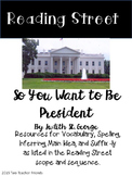 Reading Street So You Want to Be President?