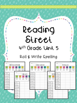 Reading Street: Spelling Roll and Write Unit 5 for 4th Grade