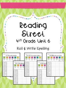 Reading Street: Spelling Roll and Write Unit 6 for 4th Grade