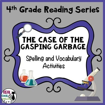 Reading Street Spelling and Vocab Activities: The Case of the Gasping Garbage