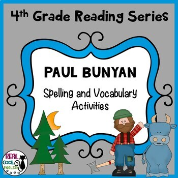 Reading Street Spelling and Vocabulary Activities: Paul Bunyan