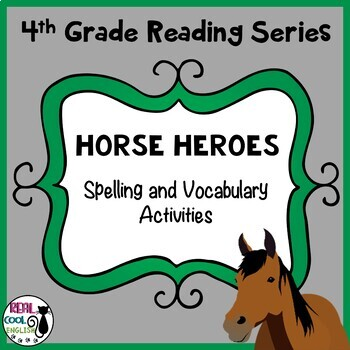 Reading Street Spelling and Vocabulary Activities: Horse Heroes