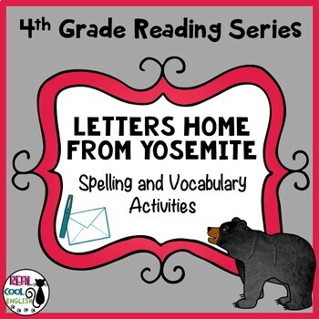 Reading Street Spelling And Vocabulary Activities Letters Home From Yosemite