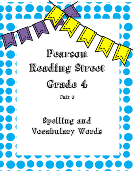 Reading Street Spelling and Vocabulary Words Unit 6