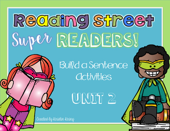 Reading Street Super Readers: Build a Sentence - Unit 2