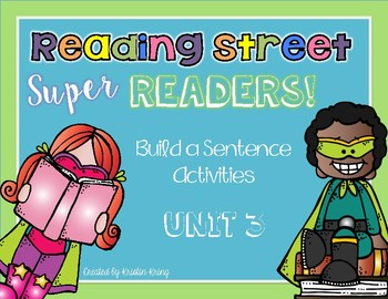 Reading Street Super Readers: Build a Sentence - Unit 3