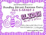 Reading Street THIRD GRADE SPELLING/CHALLENGE U5 Word Game: SLIDE! READ & SPELL