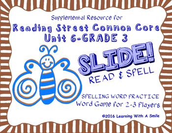 Reading Street THIRD GRADE SPELLING/CHALLENGE U6 Word Game: SLIDE! READ & SPELL
